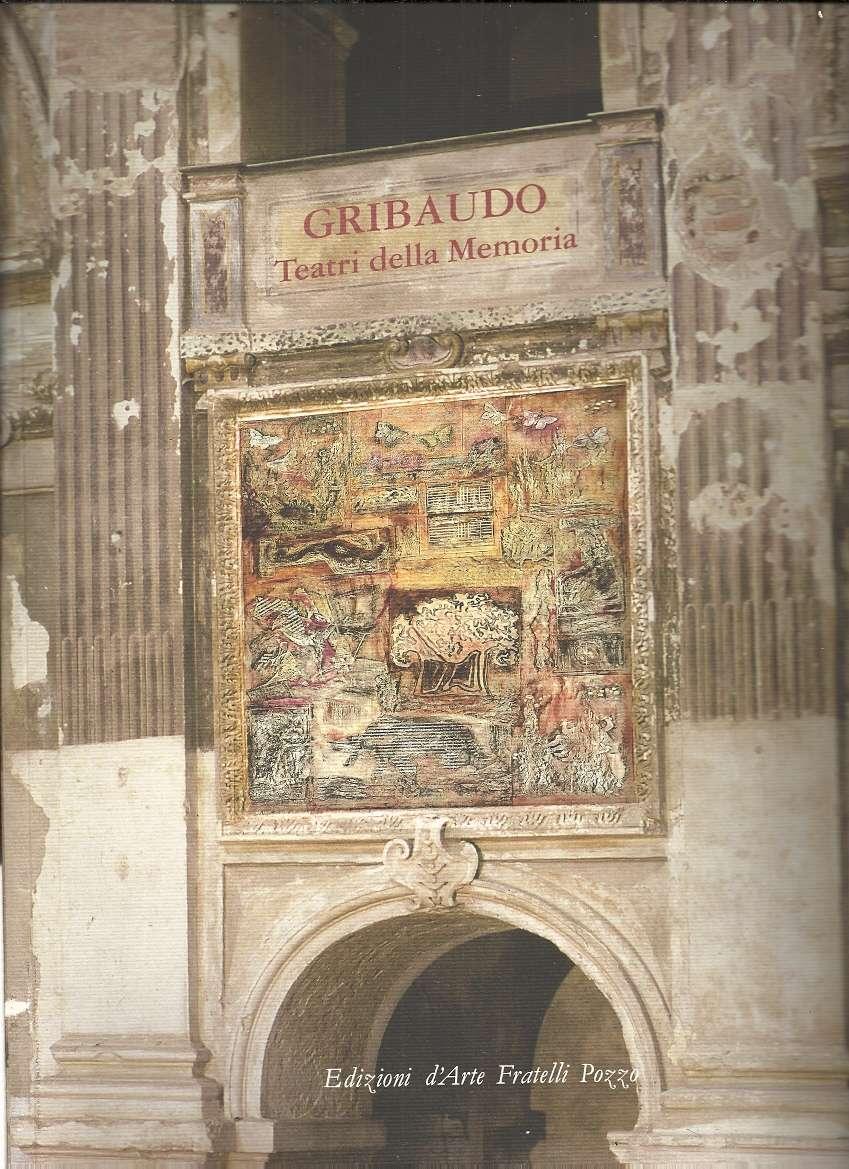 Ezio Gribaudo: Teatri Della Memoria September 13 - October 13 2002, Ezio Gribaudo